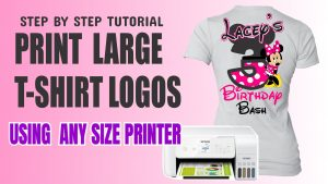 Printing Over-Sized Sublimation Designs  On A Small Desktop Printer